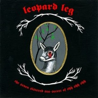 "Leopard Leg / T.I.T.S. – ""The Seven Sistered Sea-Secret of Shh Shh Shh / Throughout the Ages"" – Upset The Rhythm Records"