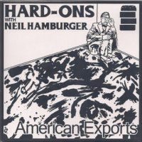 "Hard-Ons with Neil Hamburger - ""American Exports"" 7-inch"
